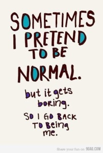 Pretend to be normal
